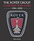 img - for The Rover Group: Company and Cars, 1986-2000 book / textbook / text book