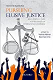 Pursuing Elusive Justice : Mass Crimes in India and Relevance of International Standards, Uma, Saumya and Nainar, Vahida, 0198079990