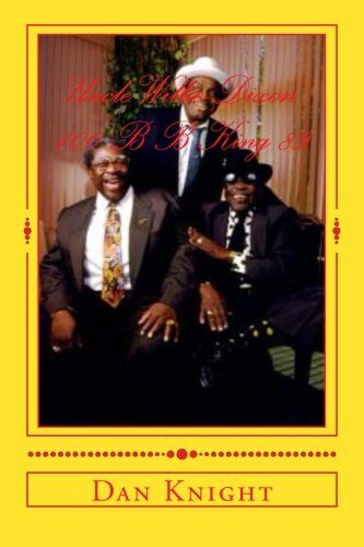 Uncle Willie Dixon 100 B B King 89: Two Legends and Two Gentle Giants Uncle Willie and BB King Thrilled Audiences Worldw