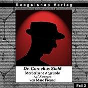 Auf Abwegen (Dr. Cornelius Stahl - Mörderische Abgründe 2) | Marc Freund
