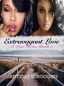 Extravagant Love (E Love Series Book 5)