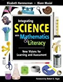 img - for Integrating Science with Mathematics & Literacy: New Visions for Learning and Assessment by Elizabeth Hammerman (2014-12-30) book / textbook / text book