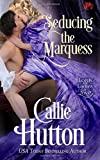 Seducing the Marquess (Lords and Ladies in Love)