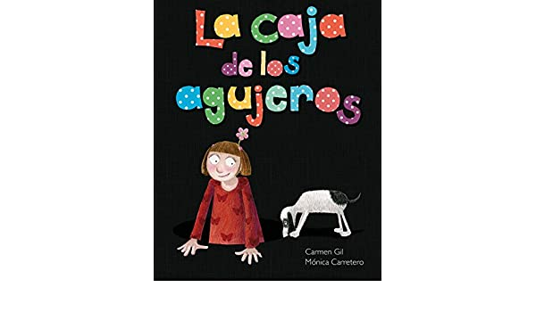La caja de los agujeros (Spanish Edition) - Kindle edition by Carmen Gil, Mónica Carretero. Children Kindle eBooks @ Amazon.com.