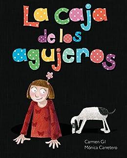La caja de los agujeros (Spanish Edition) by [Gil, Carmen]