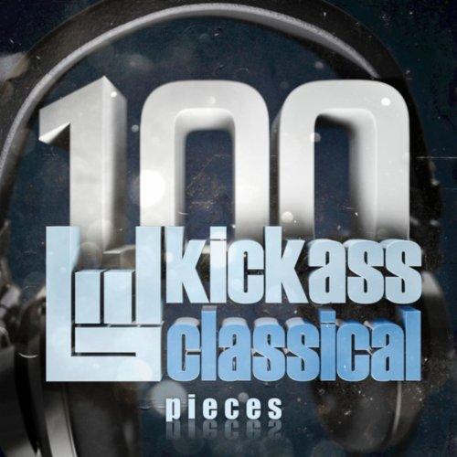 100 Kickass Classical Pieces