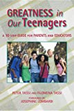 img - for Greatness in Our Teenagers: A 10 Step Guide for Parents and Educators book / textbook / text book