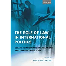 The Role of Law in International Politics: Essays in International Relations and International Law