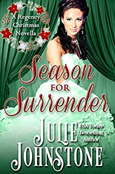 Season For Surrender (A Regency Christmas Novella Book 2) by [Johnstone, Julie]