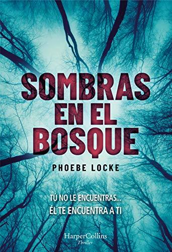 Sombras en el bosque (HarperCollins) por Phoebe Locke