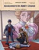 Assassinato em Abbey Grange. Sherlock Holmes - Volume 1. Coleção Farol HQ