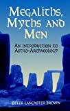 img - for Megaliths, Myths and Men: An Introduction to Astro-Archaeology book / textbook / text book