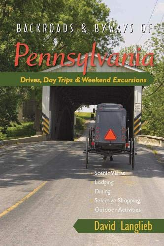 Backroads & Byways of Pennsylvania: Drives, Day Trips & Weekend Excursions (Backroads & Byways)