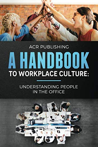 A Handbook to Workplace Culture:...