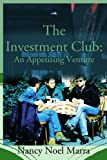 img - for THE INVESTMENT CLUB: AN APPETIZING VENTURE book / textbook / text book
