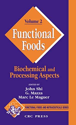 Functional Foods: Biochemical and Processing Aspects, Volume 2 (Functional Foods and Nutraceuticals)