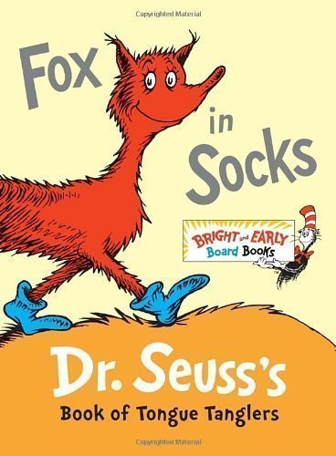 Fox in Socks: Dr. Seuss's Book of Tongue Tanglers (Bright & Early Board Books) by Dr Seuss [27 December 2011]