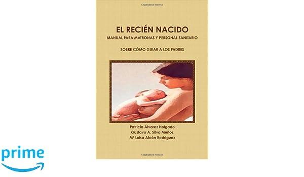 El reciän nacido. Manual para matronas y personal sanitario sobre c ...