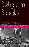 Belgium Blocks: A Historic Poetry Book by January MacIntosh