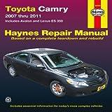 Toyota Camry 2007 thru 2011: Includes Avalon and Lexus ES 350 (Haynes Repair Manual)