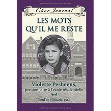 Cher Journal : Les mots qu'il me reste: Violette Pesheens, pensionnaire à l'école résidentielle, Nord de l'Ontario, 1966