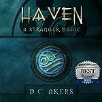 Haven: A Stranger Magic, Volume 1 | D. C. Akers