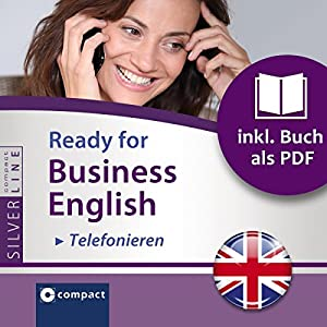 Ready for Business English: Telefonieren (Compact SilverLine) Hörbuch