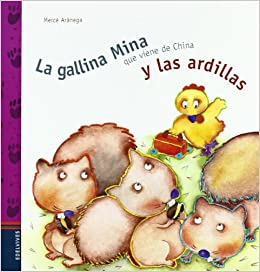 La gallina Mina que viene de China y las ardillas: Mercè Arànega: 9788426351616: Amazon.com: Books