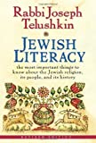 img - for Jewish Literacy Revised Ed: The Most Important Things to Know About the Jewish Religion, Its People, and Its History by Telushkin, Joseph (2008) Hardcover book / textbook / text book