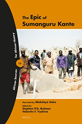 The Epic of Sumanguru Kante, (African Sources for African History) (English and Bambara Edition) by BRILL