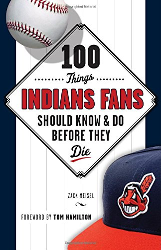 100 Things Indians Fans Should Know   Do Before They Die  100 Things   Fans Should Know