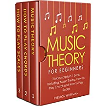 Music Theory: For Beginners - Bundle - The Only 3 Books You Need to Learn Music Theory Worksheets, Chord Theory and Scale Theory Today (Music Best Seller Book 32)