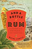 And a Bottle of Rum, Revised and Updated: A History of the New World in Ten Cocktails