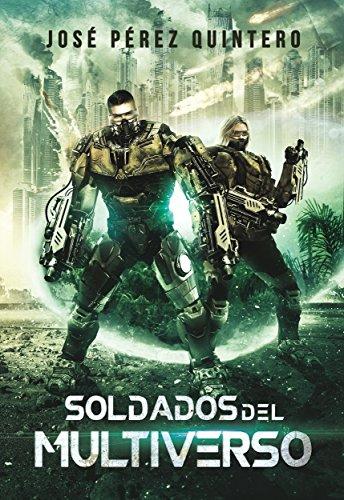 Soldados del multiverso por José Pérez Quintero