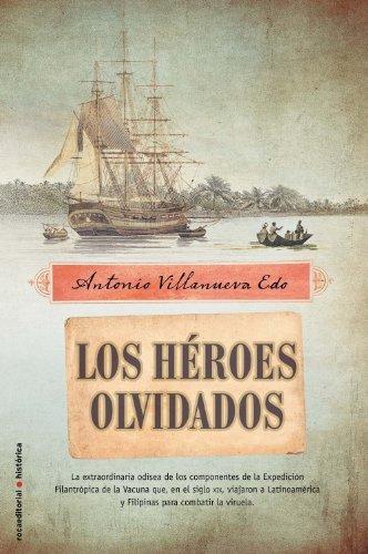 Descargar Libro Heroes Olvidados,los ) Antonio Villanueva Edo