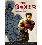 The Boxer: The True Story of Holocaust Survivor Harry Haft by Reinhard Kleist front cover