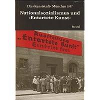 """Nationalsozialismus Und """"Entartete Kunst"""""""