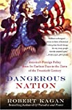 Book cover for Dangerous Nation: America's Foreign Policy from Its Earliest Days to the Dawn of the Twentieth Century