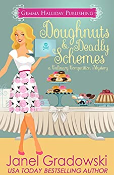 Doughnuts & Deadly Schemes (Culinary Competition Mysteries Book 3) by [Gradowski, Janel]