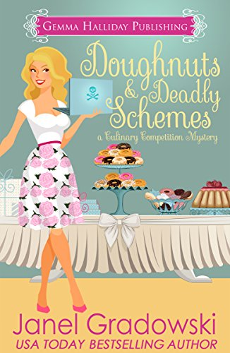 Doughnuts & Deadly Schemes (Culinary Competition Mysteries Book 3)