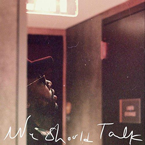 We Should Talk [Explicit]