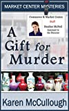 A Gift for Murder (Market Center Mysteries Book 1)