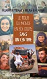 Le tour du monde en 80 jours... sans un centime par Bihlmann