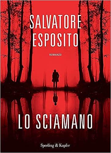 Lo sciamano : Esposito, Salvatore: Amazon.it: Libri