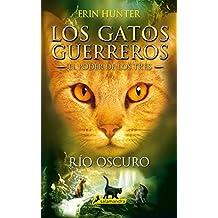 Río oscuro: Los gatos guerreros - El poder de los tres II (Juvenil)