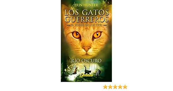 Río oscuro: Los gatos guerreros - El poder de los tres II (Juvenil nº 2) (Spanish Edition) - Kindle edition by Erin Hunter.