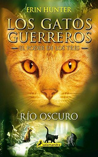 Río oscuro: Los gatos guerreros - El poder de los tres II (Juvenil nº