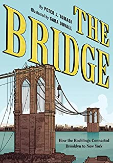 Book Cover: The Bridge: How the Roeblings Connected Brooklyn to New York