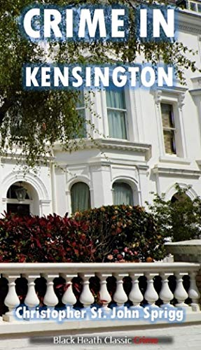 Crime in Kensington (Black Heath Classic Crime)