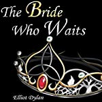 The Bride Who Waits | Elliot Dylan